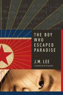The Boy Who Escaped Paradise: A Novel Pdf/ePub eBook