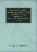 A manual relating to special verdicts and special findings by juries