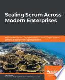 Scaling Scrum Across Modern Enterprises