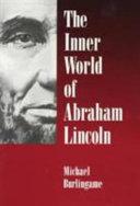 The Inner World of Abraham Lincoln