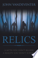 RELICS   A Myth You Don t Believe   A Reality You Won t Survive