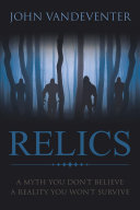Pdf RELICS - A Myth You Don't Believe - A Reality You Won't Survive Telecharger