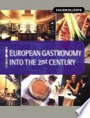 European Gastronomy Into The 21st Century Book PDF