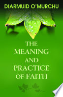 The Meaning and Practice of Faith