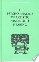 The Psycho-Analysis of Artistic Vision and Hearing