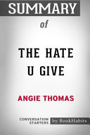 Summary of the Hate U Give by Angie Thomas  Conversation Starters