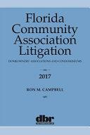 Florida Community Association Litigation: Homeowners' Associations and Condominiums 2017
