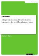 Integration of sustainable criteria into a logistics service provider selection process Pdf/ePub eBook
