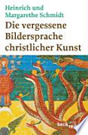Die vergessene Bildersprache christlicher Kunst  : ein Führer zum Verständnis der Tier-, Engel- und Mariensymbolik