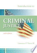 """Introduction to Criminal Justice"" by Lawrence F. Travis III"