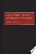 Great World War II Battles in the Arctic