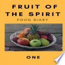 Fruit of the Spirit Food Diary  Part One Book