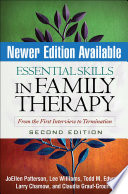 """Essential Skills in Family Therapy, Second Edition: From the First Interview to Termination"" by JoEllen Patterson, Lee Williams, Todd M. Edwards, Claudia Grauf-Grounds, Douglas H. Sprenkle, Larry Chamow"
