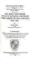 The Most Reverend Francis Kenrick  Third Bishop of Philadelphia  1830 1851