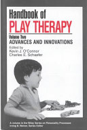 Handbook of Play Therapy, Advances and Innovations