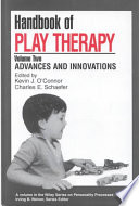 """Handbook of Play Therapy, Advances and Innovations"" by Kevin J. O'Connor, Charles E. Schaefer"