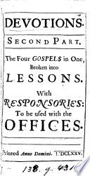 Devotions. Second part. The four gospels in one, broken into lessons, with responsories [by J. Austin].