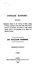 Cottage economy: containing information relative to the brewing of beer, making of bread [&c. Publ. in 7 pt.].