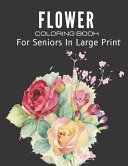 Flower Coloring Book For Seniors In Large Print