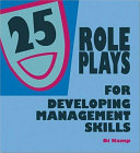 25 Role Plays for Developing Management Skills Book PDF