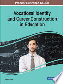 Vocational Identity and Career Construction in Education
