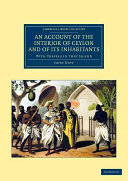 An Account of the Interior of Ceylon, and of Its Inhabitants ebook