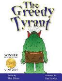 The Greedy Tyrant