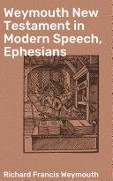 Pdf Weymouth New Testament in Modern Speech, Ephesians Telecharger
