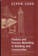 Product and Process Modelling in Building and Construction