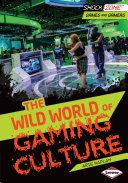 The Wild World of Gaming Culture [Pdf/ePub] eBook