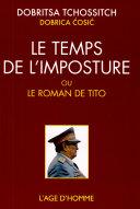 Le temps de l'imposture ou Le roman de Tito ebook