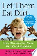 Let Them Eat Dirt Book