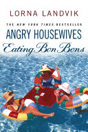 Angry Housewives Eating Bon Bons