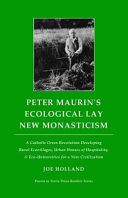 Peter Maurin's Ecological Lay New Monasticism