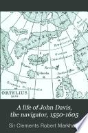 A Life Of John Davis The Navigator 1550 1605