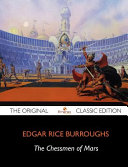 The Chessmen of Mars   The Original Classic Edition