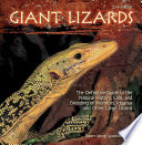 Giant Lizards  : The Definitive Guide to the Natural History, Care, and Breeding of Monitors, Iguanas and Other Large Lizards