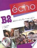 Écho B2. Livre de l'élève + portfolio + CD MP3