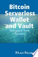 Bitcoin Serverless Wallet and Vault   BA net