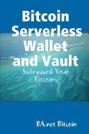 Bitcoin Serverless Wallet and Vault - BA.net