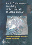 Arctic Environment Variability in the Context of Global Change Book