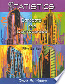 """""""Statistics: Concepts and Controversies"""" by David S. Moore"""