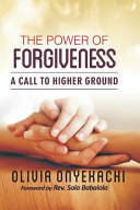 The Power of Forgiveness  A Call to Higher Ground