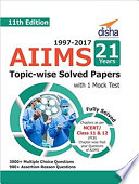 AIIMS 21 years Topic-wise Solved Papers (1997-2017) with 1 Mock Test - 11th Edition