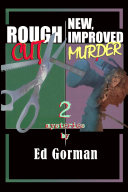 Rough Cut and New, Improved Murder