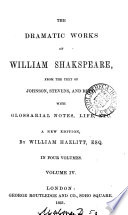 The dramatic works of William Shakspeare  from the text of Johnson  Stevens  sic   and Reed  with glossarial notes Book