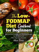 The Low-FODMAP Diet Cookbook for Beginners