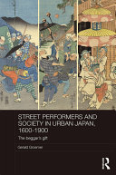 Street Performers and Society in Urban Japan  1600 1900