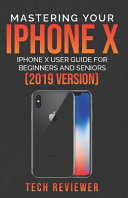 Mastering Your IPhone X