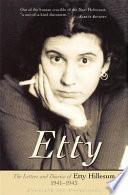 """Etty: The Letters and Diaries of Etty Hillesum, 1941-1943"" by Etty Hillesum, K. A. D. Smelik, Arnold Pomerans"